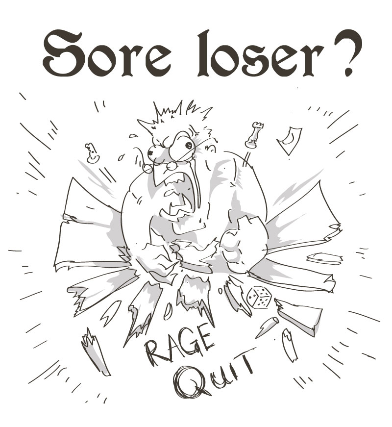 sore loser when playing board games