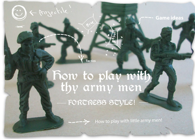 How to play with toy soldiers - thy fortress style