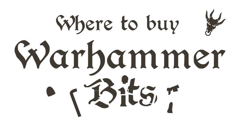 Where can I get Warhammer bits