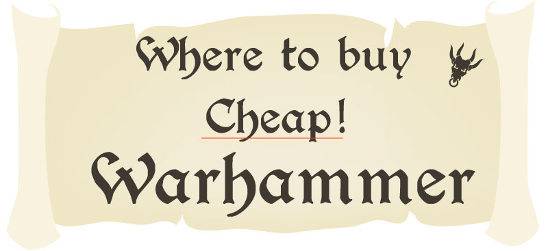 How to get cheap Warhammer 40k - where to buy it!